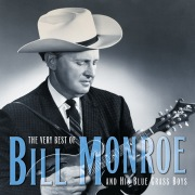 The Very Best Of Bill Monroe And His Blue Grass Boys (Reissue)