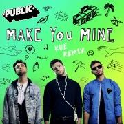 Make You Mine (Kue Remix)