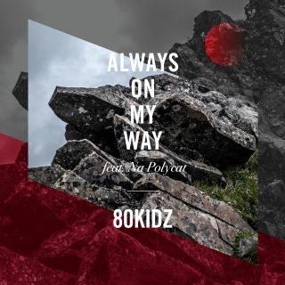 Always On My Way (feat. Na Polycat)