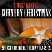 A Most Wanted Country Christmas: 20 Instrumental Holiday Classics