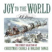 Joy to The World: The Finest Selection of Christmas Carols and Holiday Songs