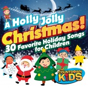 A Holly Jolly Christmas!30 Favorite Holiday Songs for Children