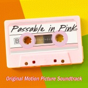 Passable In Pink (Official Motion Picture Soundtrack)