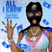 All I Know (feat. Rich The Kid & Stunna 4 Vegas)