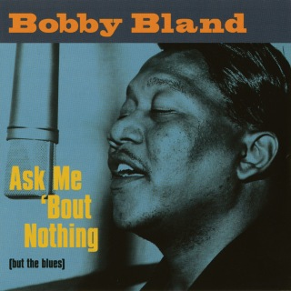 Ask Me 'Bout Nothing (But The Blues)