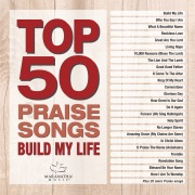 Top 50 Praise Songs - Build My Life
