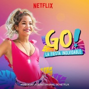 Go! La Fiesta Inolvidable (Musica de la Serie Original de Netflix) [Spanish Version]