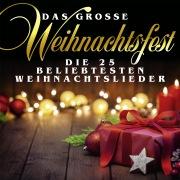 Das große Weihnachtsfest: Die 25 beliebtesten Weihnachtslieder