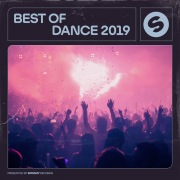 Best Of Dance 2019 (Presented by Spinnin' Records)