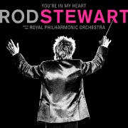 You're In My Heart: Rod Stewart (with The Royal Philharmonic Orchestra)