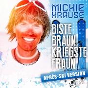 Biste braun, kriegste Fraun (Aprés Ski-Version)