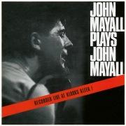 John Mayall Plays John Mayall (Live At Klooks Kleek, London / 1964)