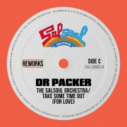 Take Some Time Out (For Love) [Dr Packer Reworks]