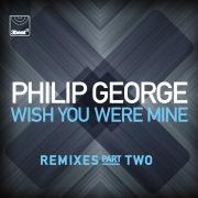 Wish You Were Mine (Remixes, Pt.2)
