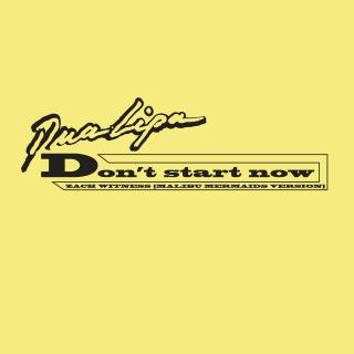 Don't Start Now (Zach Witness Remix) [Malibu Mermaids Version]