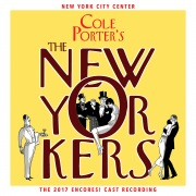 Cole Porter's The New Yorkers (2017 Encores! Cast Recording)