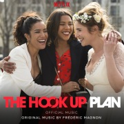 The Hook Up Plan (Official Music From The Netflix Original Series)