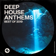 Deep House Anthems: Best of 2019 (Presented by Spinnin' Records)
