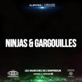 Ninjas et gargouilles (Les marches de l'empereur Saison 3 / épisode 2)
