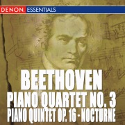 Beethoven: Piano Quartet No. 3 - Piano Quintet, Op. 16 - Nocturne for Paino
