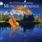 The Ultimate Most Relaxing Music for Strings In the Universe