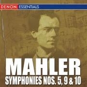 Mahler: Symphonies Nos. 5, 9 & 10