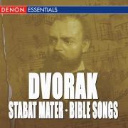 Dvorak: Stabat Mater, Op. 58 - Bible Songs, Op. 99