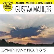 Mahler: Symphonies No. 1 & 5