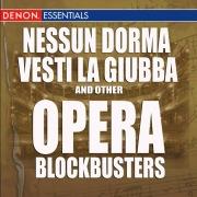 Nesun Dorma - Vesti la guiba and Other Opera Blockbusters