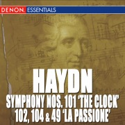 "Haydn: Symphony Nos. 101 ""The Clock"", 102, 104 & 49 ""La passione"""