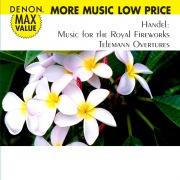 Handel: Music for the Royal Fireworks - Telemann: Overtures