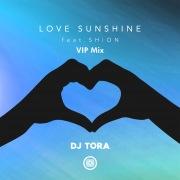 LOVE SUNSHINE feat. SHiON (VIP Mix)