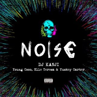 NOISE (feat. Young Coco, Elle Teresa & Yuskey Carter)