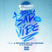 Bad Vibe (feat. A Boogie Wit da Hoodie & 2 Chainz)