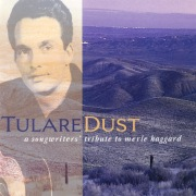 Tulare Dust: A Songwriter's Tribute To Merle Haggard