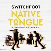 NATIVE TONGUE (REIMAGINE / REMIX)