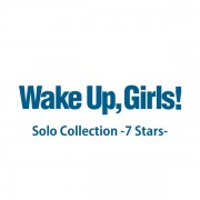 Wake Up, Girls!Solo Collection -7 Stars-