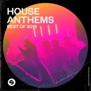 House Anthems: Best of 2019 (Presented by Spinnin' Records)