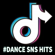 #DANCE SNS HITS 踊ってみた