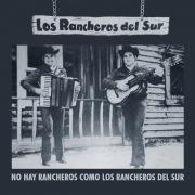 No Hay Rancheros Como Los Rancheros Del Sur (Remastered)