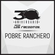 Pobre Ranchero (Versión 30 Aniversario)