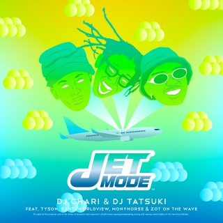 JET MODE (feat. Tyson, SANTAWORLDVIEW, MonyHorse & ZOT on the WAVE)