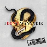 I Don't Wanna Die