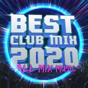 BEST CLUB MIX 2020 -ALL MIX MUSIC- mixed by Kiyo