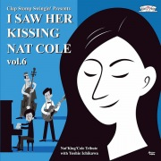 I Saw Her Kissing Nat Cole vol.6