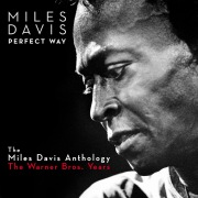 Perfect Way: The Miles Davis Anthology - The Warner Bros. Years