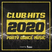 CLUB HITS 2020 -PARTY DANCE MUSIC- miexed by AKIHISA