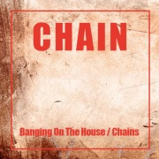 Banging On The House / Chains
