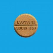 L'Affaire Louis Trio (Edition Deluxe)