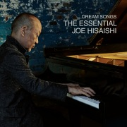 Dream Songs: The Essential Joe Hisaishi